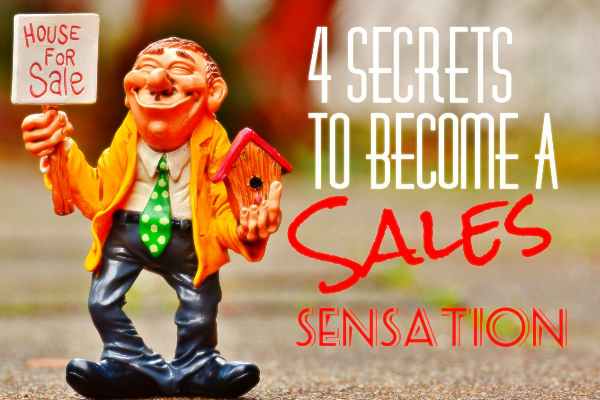 4 Secrets To Become A Sales Sensation